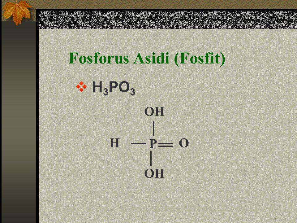 Fosforus Asidi (Fosfit)