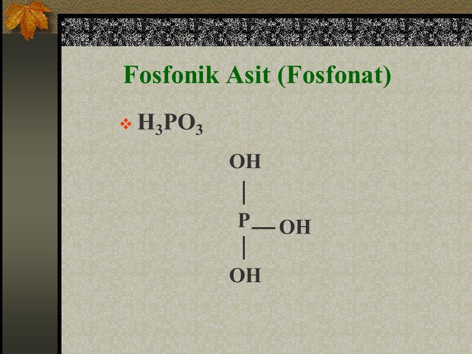 Fosfonik Asit (Fosfonat)