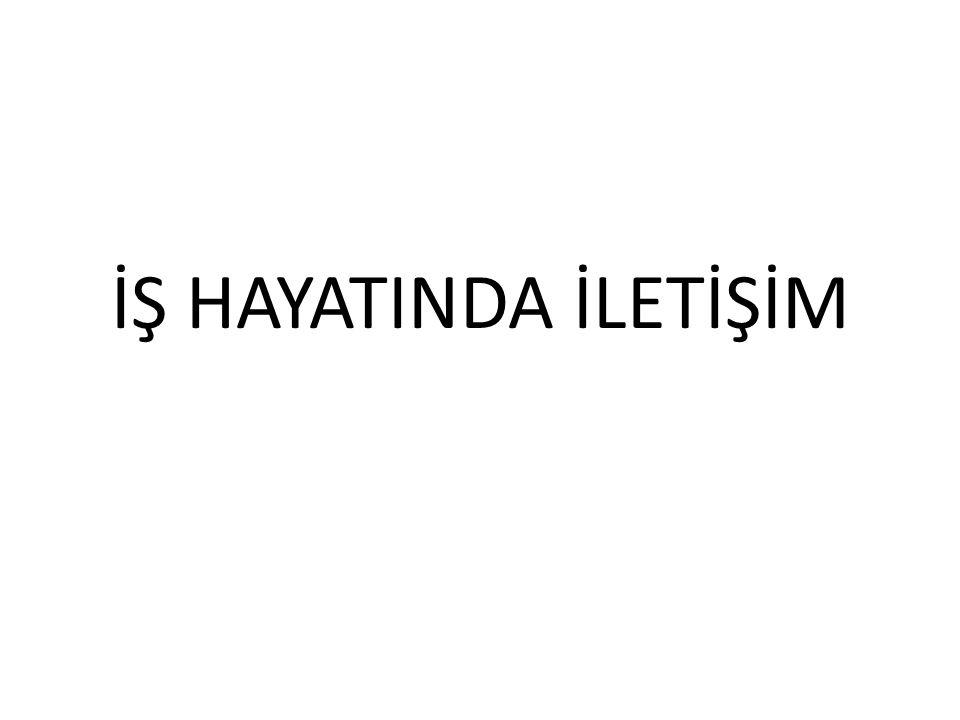 İŞ HAYATINDA İLETİŞİM