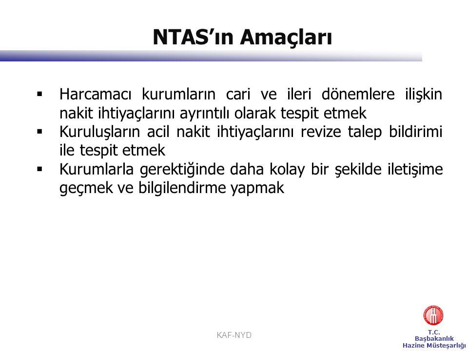 NTAS'ın Amaçları Harcamacı kurumların cari ve ileri dönemlere ilişkin nakit ihtiyaçlarını ayrıntılı olarak tespit etmek.