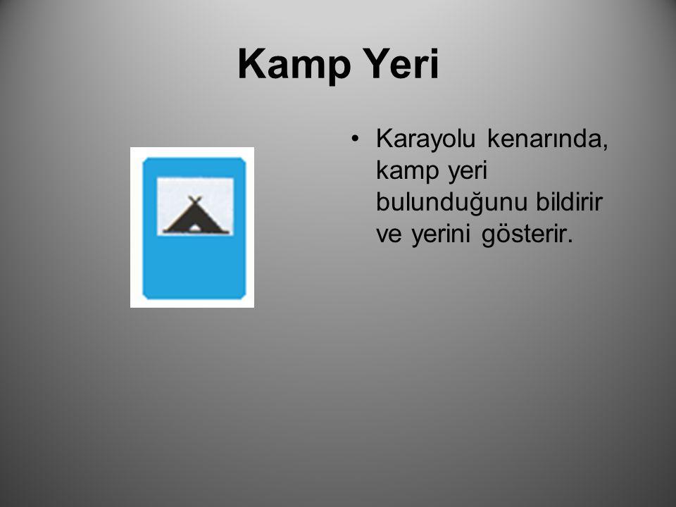 Kamp Yeri Karayolu kenarında, kamp yeri bulunduğunu bildirir ve yerini gösterir.