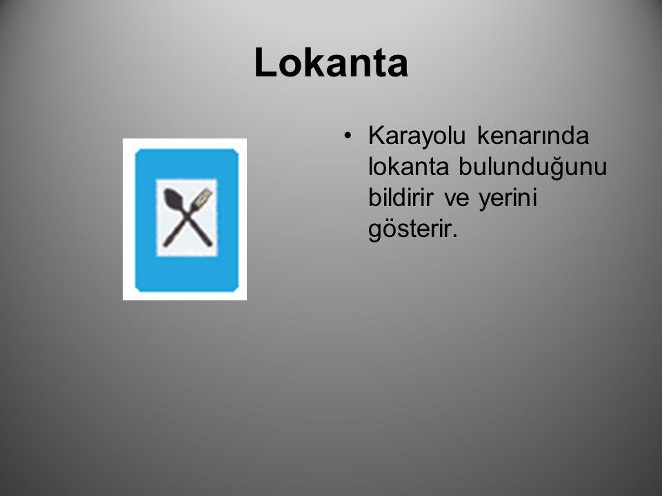 Lokanta Karayolu kenarında lokanta bulunduğunu bildirir ve yerini gösterir.