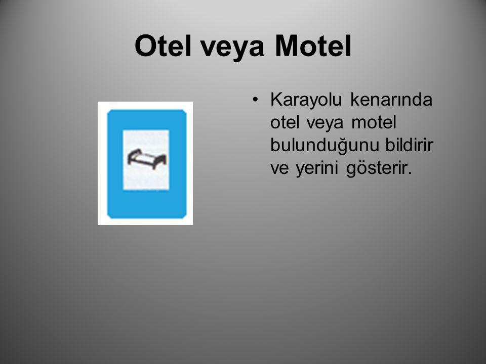 Otel veya Motel Karayolu kenarında otel veya motel bulunduğunu bildirir ve yerini gösterir.