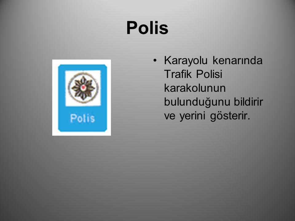 Polis Karayolu kenarında Trafik Polisi karakolunun bulunduğunu bildirir ve yerini gösterir.