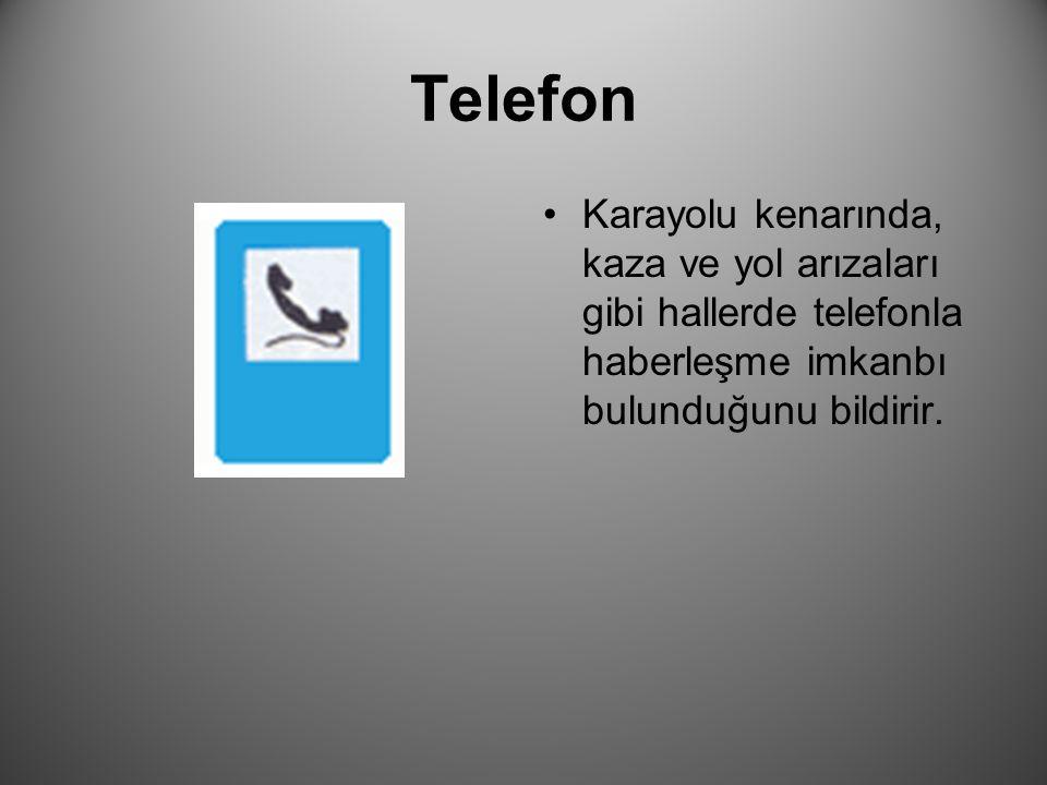 Telefon Karayolu kenarında, kaza ve yol arızaları gibi hallerde telefonla haberleşme imkanbı bulunduğunu bildirir.