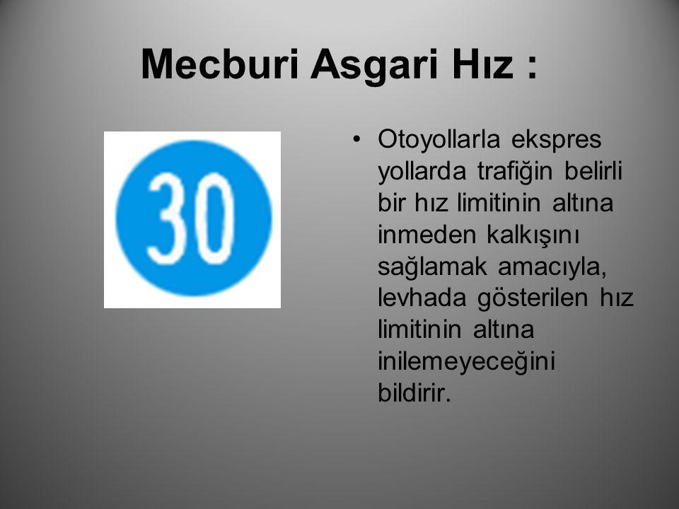 Mecburi Asgari Hız :