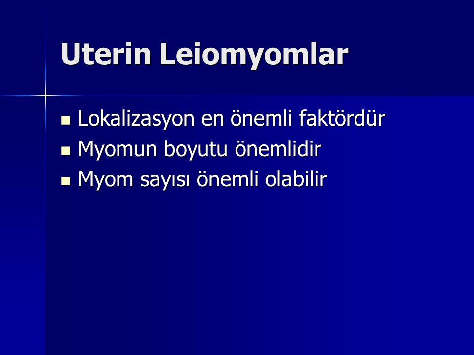 Uterin Leiomyomlar Lokalizasyon en önemli faktördür