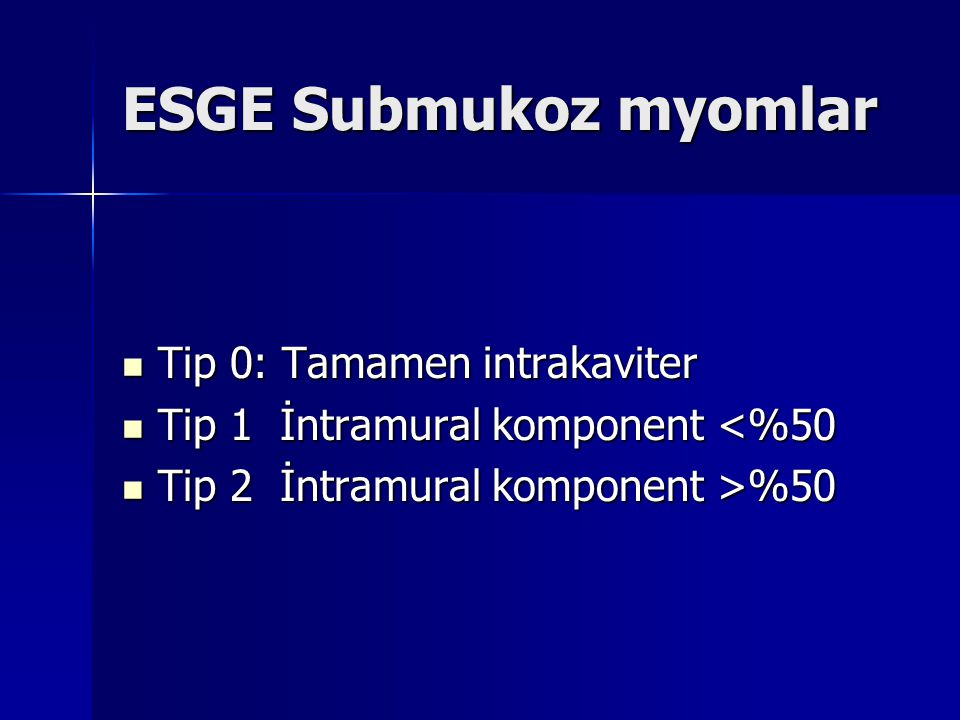 ESGE Submukoz myomlar Tip 0: Tamamen intrakaviter