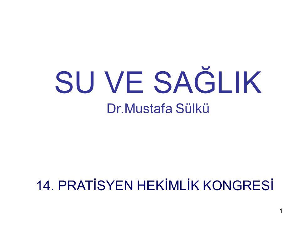 SU VE SAĞLIK Dr.Mustafa Sülkü