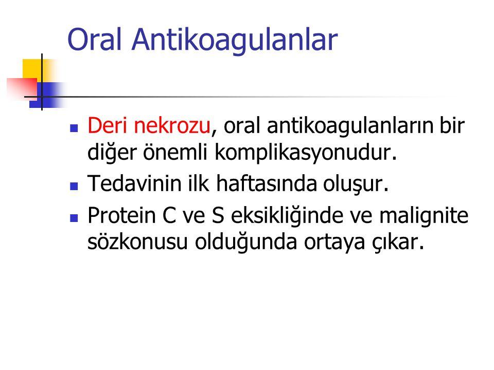 Oral Antikoagulanlar Deri nekrozu, oral antikoagulanların bir diğer önemli komplikasyonudur. Tedavinin ilk haftasında oluşur.