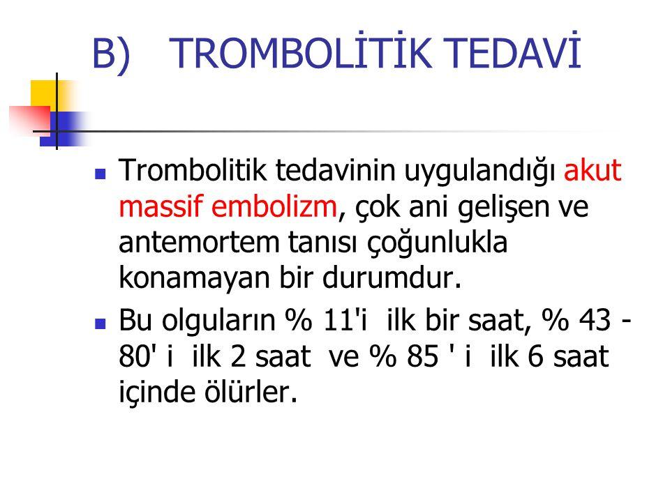 B) TROMBOLİTİK TEDAVİ