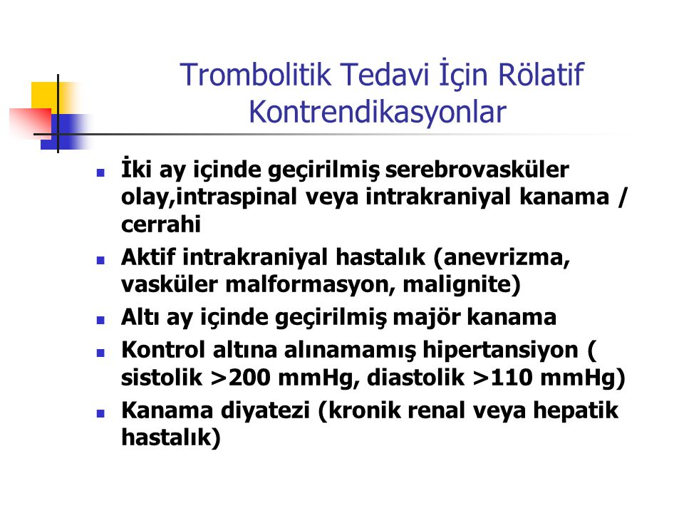 Trombolitik Tedavi İçin Rölatif Kontrendikasyonlar