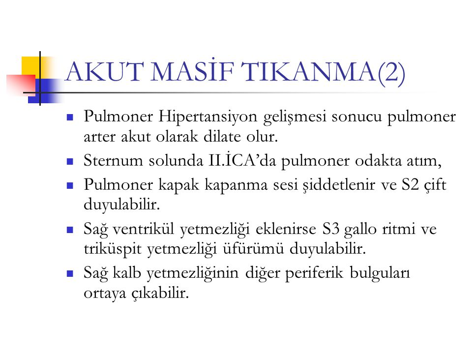 AKUT MASİF TIKANMA(2) Pulmoner Hipertansiyon gelişmesi sonucu pulmoner arter akut olarak dilate olur.