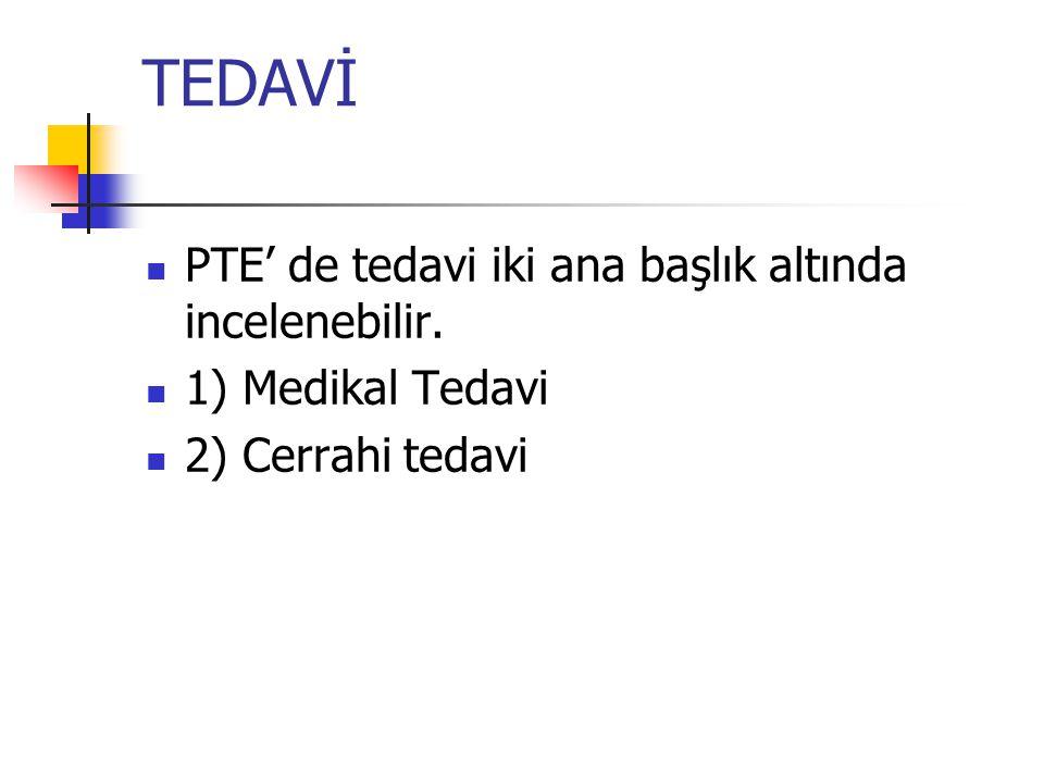 TEDAVİ PTE' de tedavi iki ana başlık altında incelenebilir.