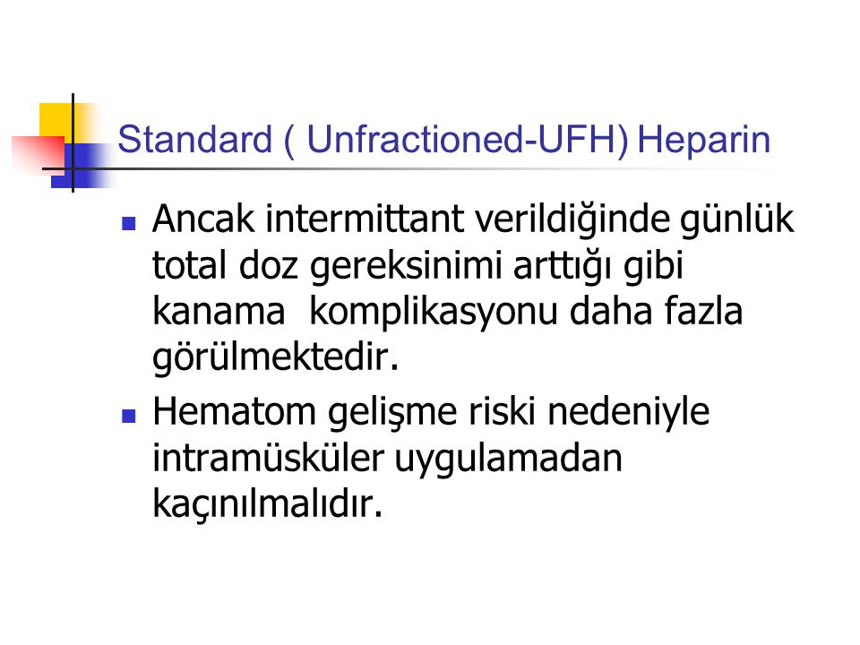 Standard ( Unfractioned-UFH) Heparin