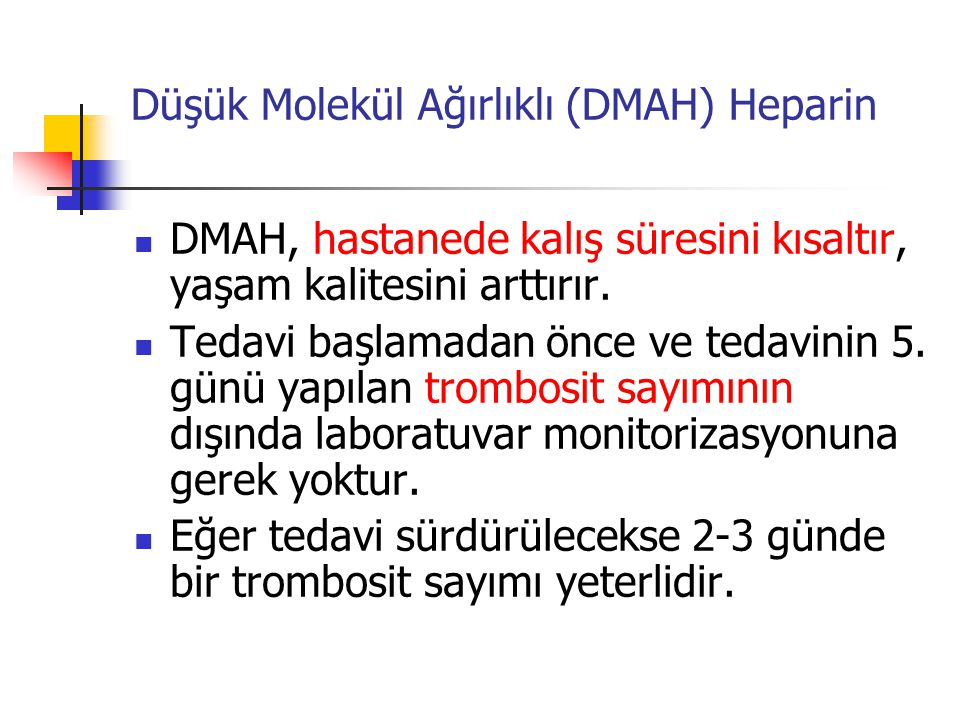 Düşük Molekül Ağırlıklı (DMAH) Heparin
