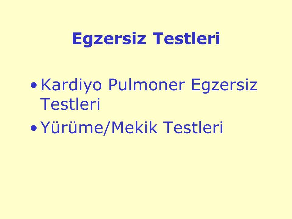 Egzersiz Testleri Kardiyo Pulmoner Egzersiz Testleri Yürüme/Mekik Testleri