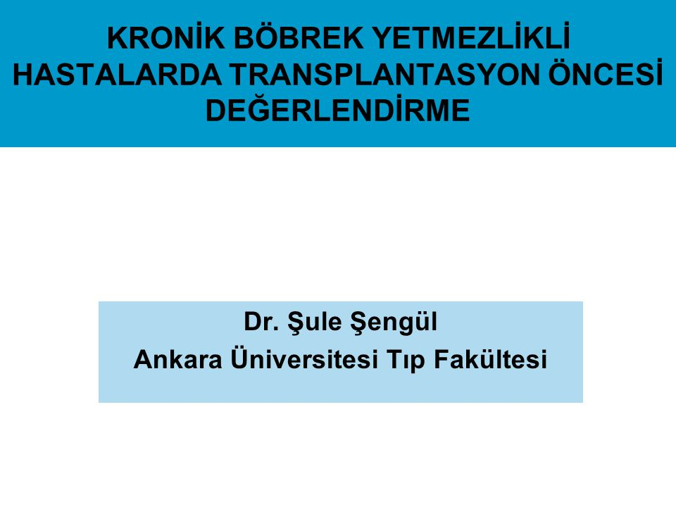 Dr. Şule Şengül Ankara Üniversitesi Tıp Fakültesi