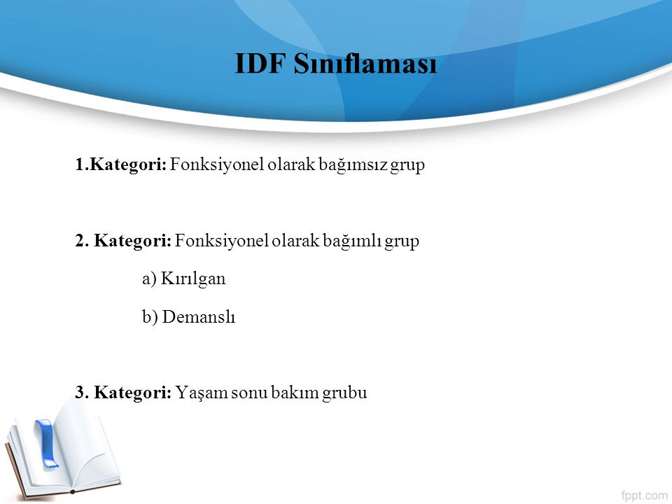 IDF Sınıflaması 1.Kategori: Fonksiyonel olarak bağımsız grup