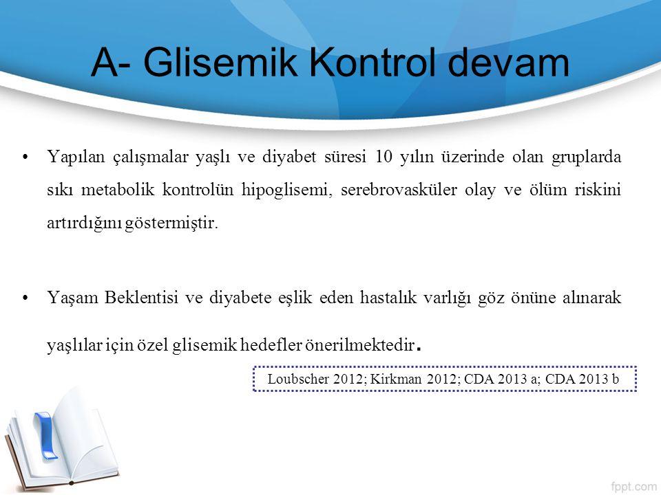 A- Glisemik Kontrol devam