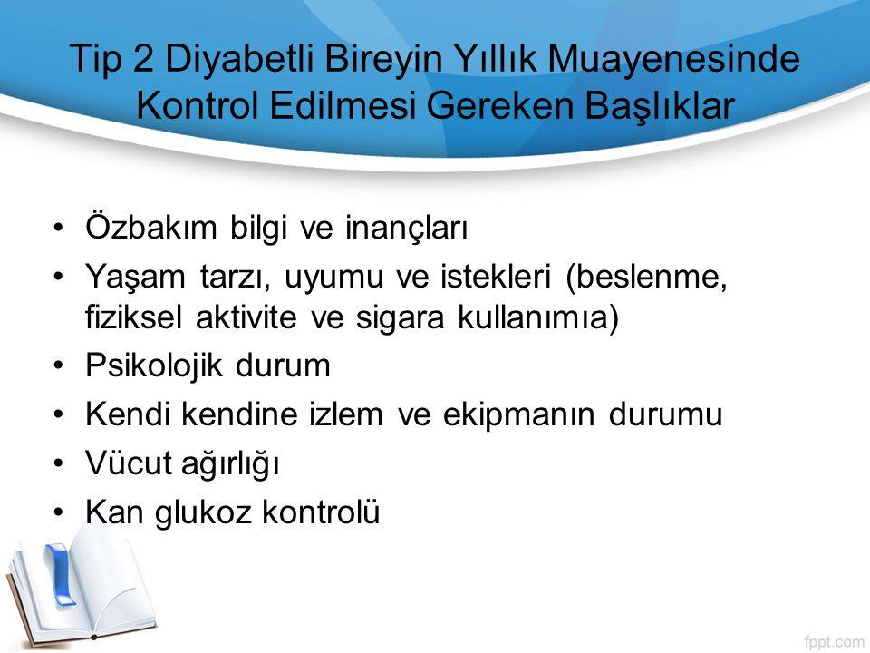 Tip 2 Diyabetli Bireyin Yıllık Muayenesinde Kontrol Edilmesi Gereken Başlıklar