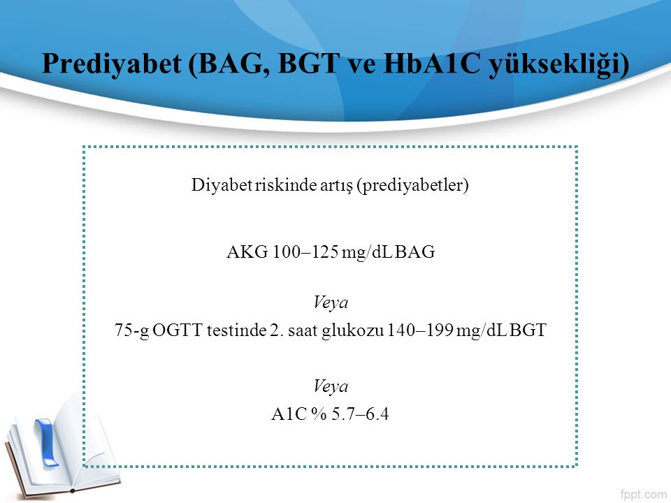 Prediyabet (BAG, BGT ve HbA1C yüksekliği)