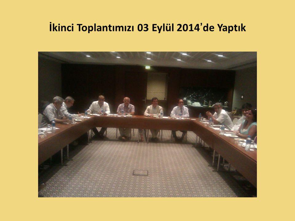 İkinci Toplantımızı 03 Eylül 2014'de Yaptık