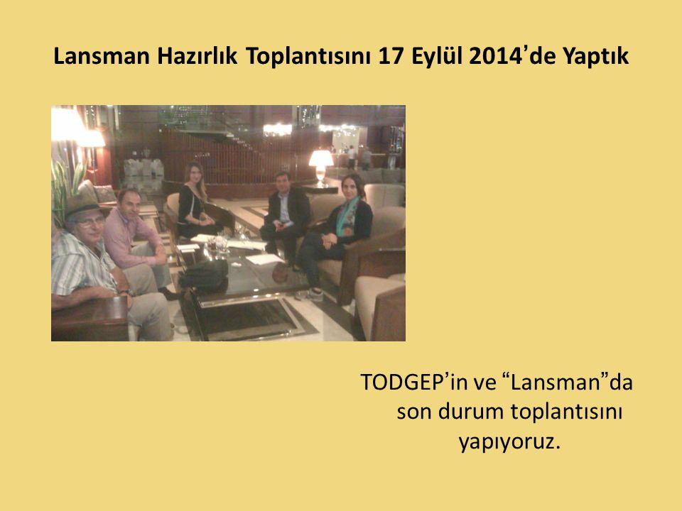 Lansman Hazırlık Toplantısını 17 Eylül 2014'de Yaptık