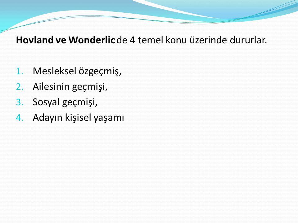 Hovland ve Wonderlic de 4 temel konu üzerinde dururlar.