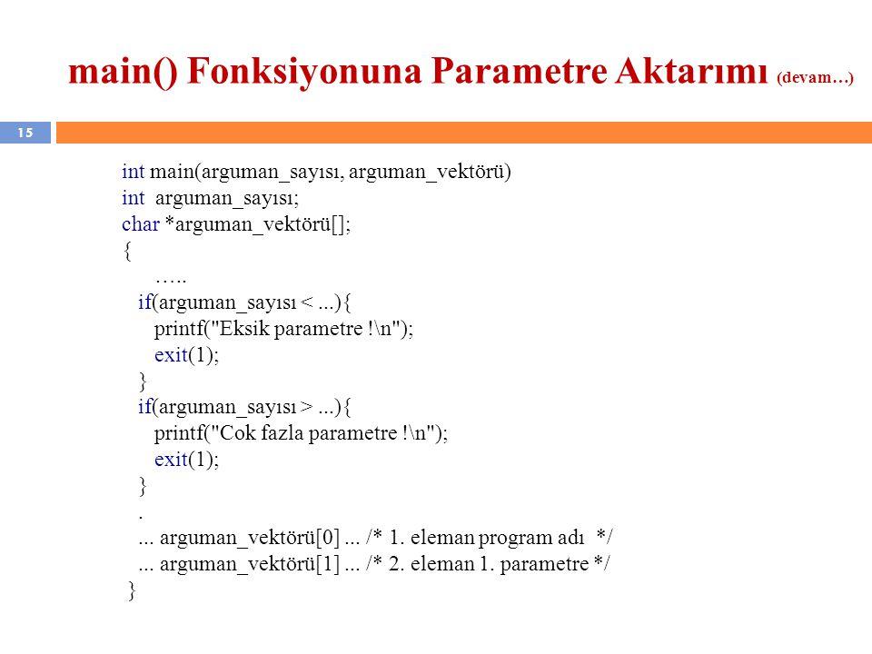 main() Fonksiyonuna Parametre Aktarımı (devam…)