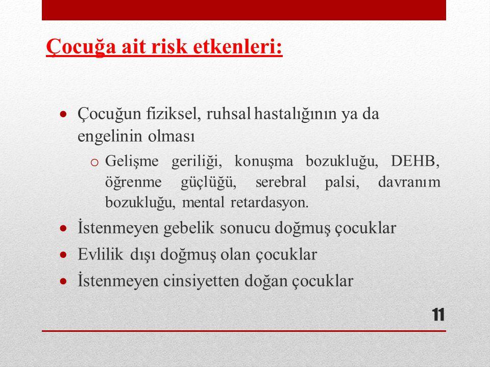 Çocuğa ait risk etkenleri: