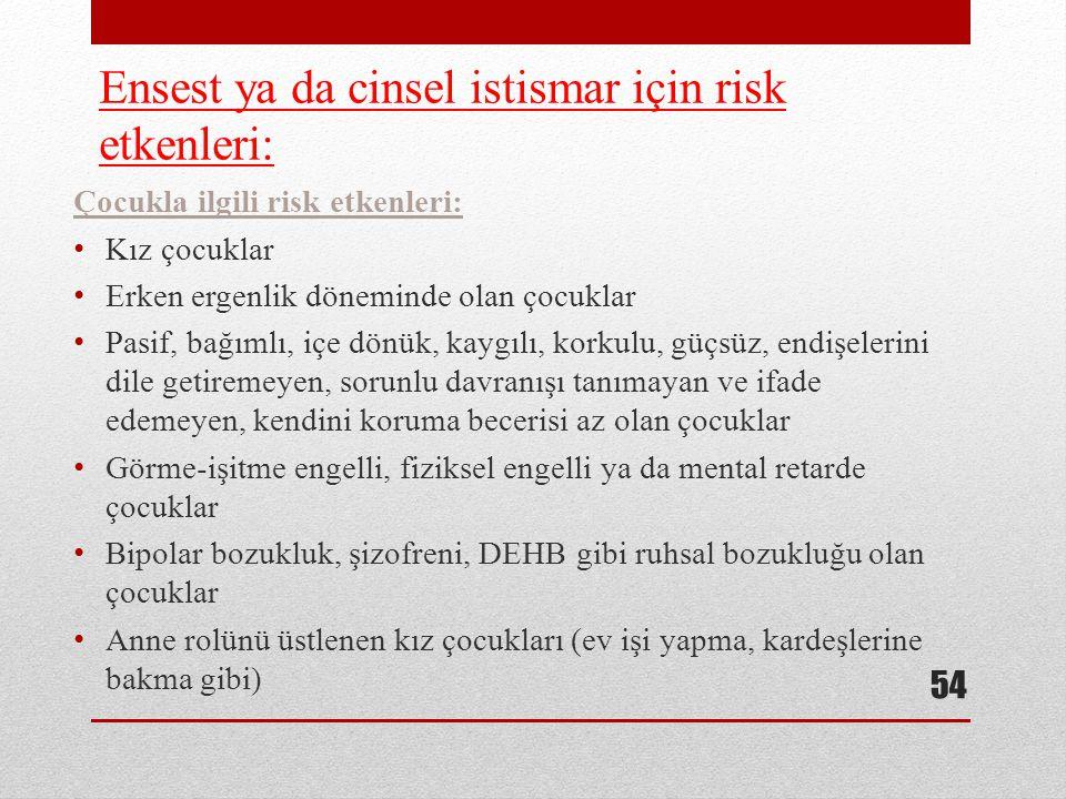Ensest ya da cinsel istismar için risk etkenleri: