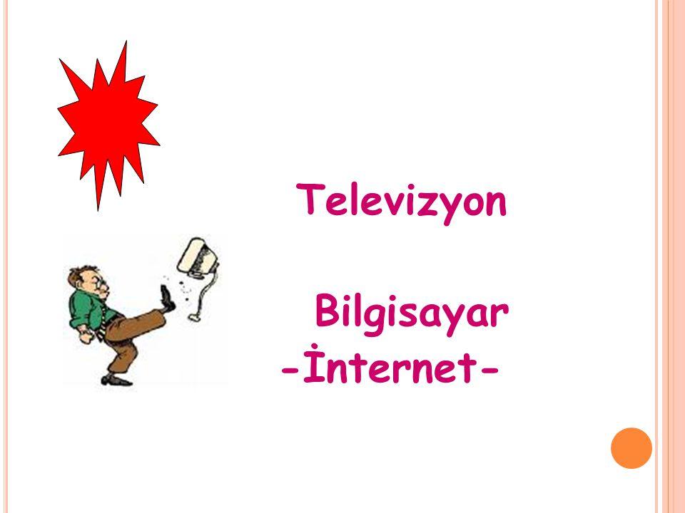 Televizyon Bilgisayar -İnternet-