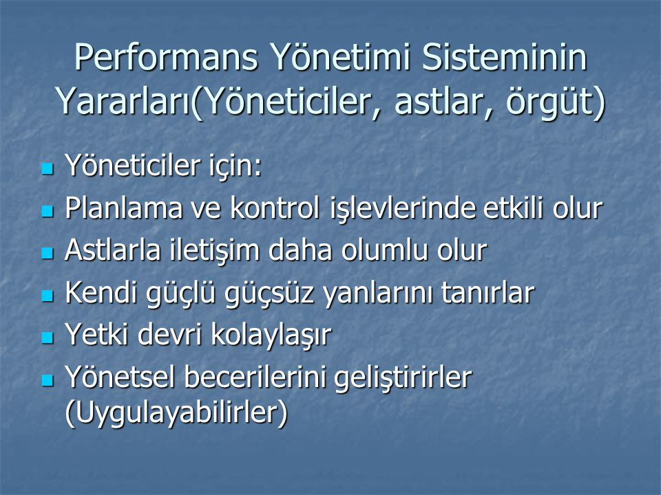 Performans Yönetimi Sisteminin Yararları(Yöneticiler, astlar, örgüt)