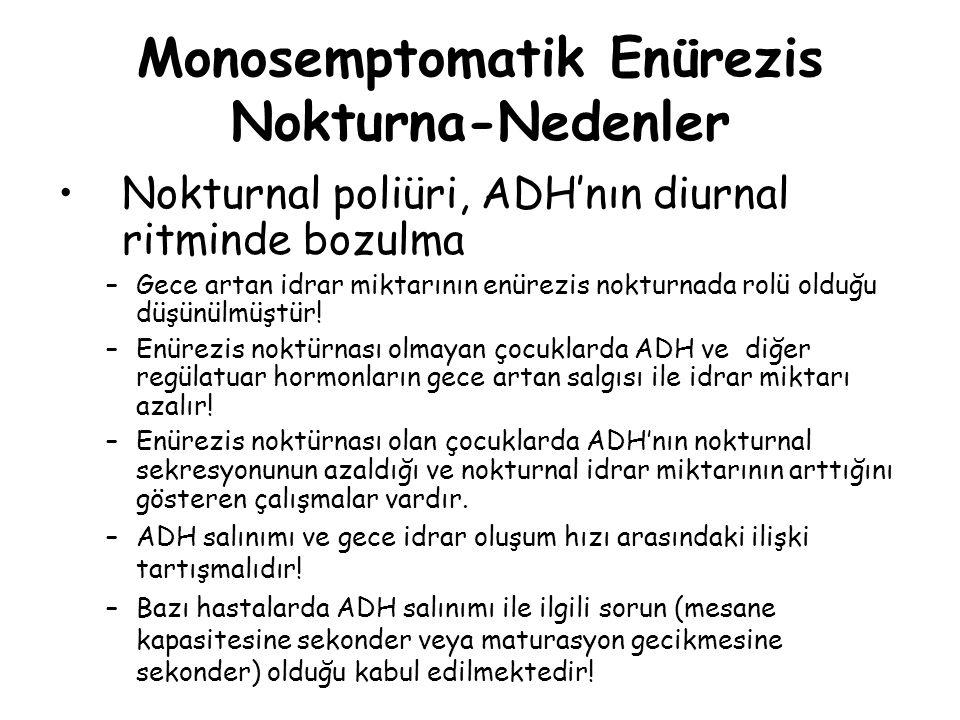Monosemptomatik Enürezis Nokturna-Nedenler