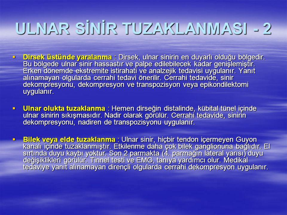 ULNAR SİNİR TUZAKLANMASI - 2