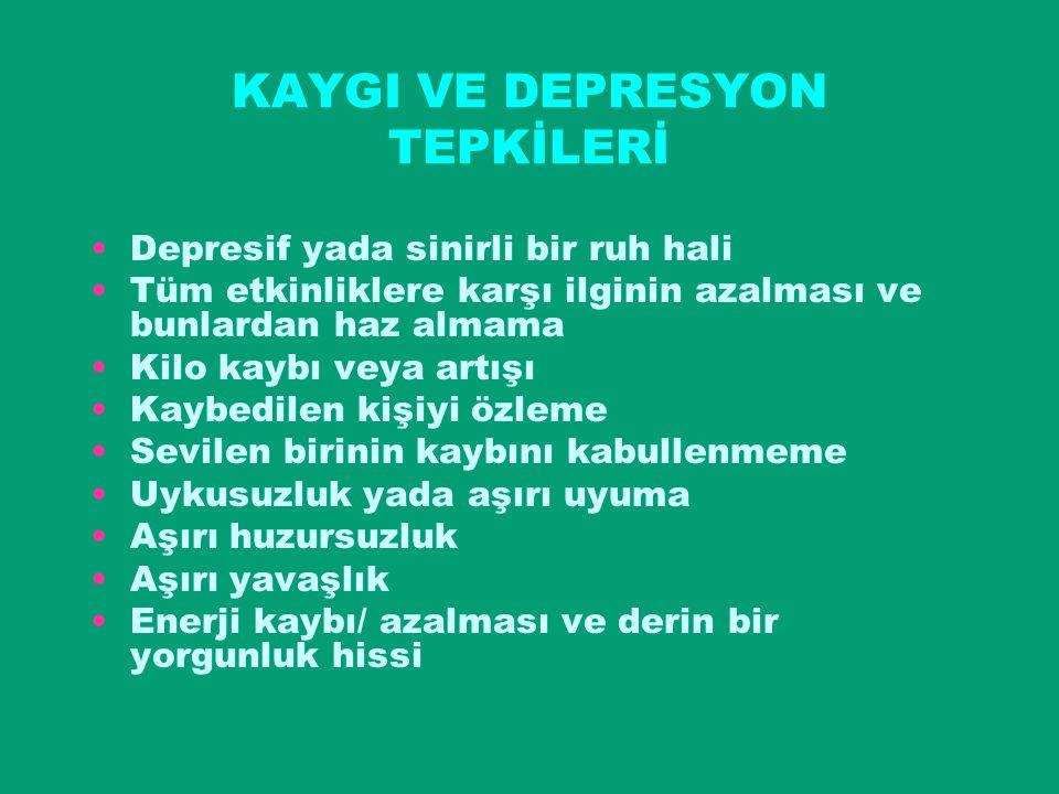 KAYGI VE DEPRESYON TEPKİLERİ
