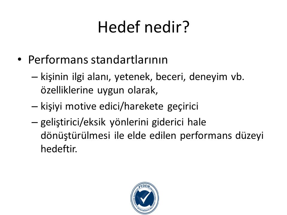 Hedef nedir Performans standartlarının