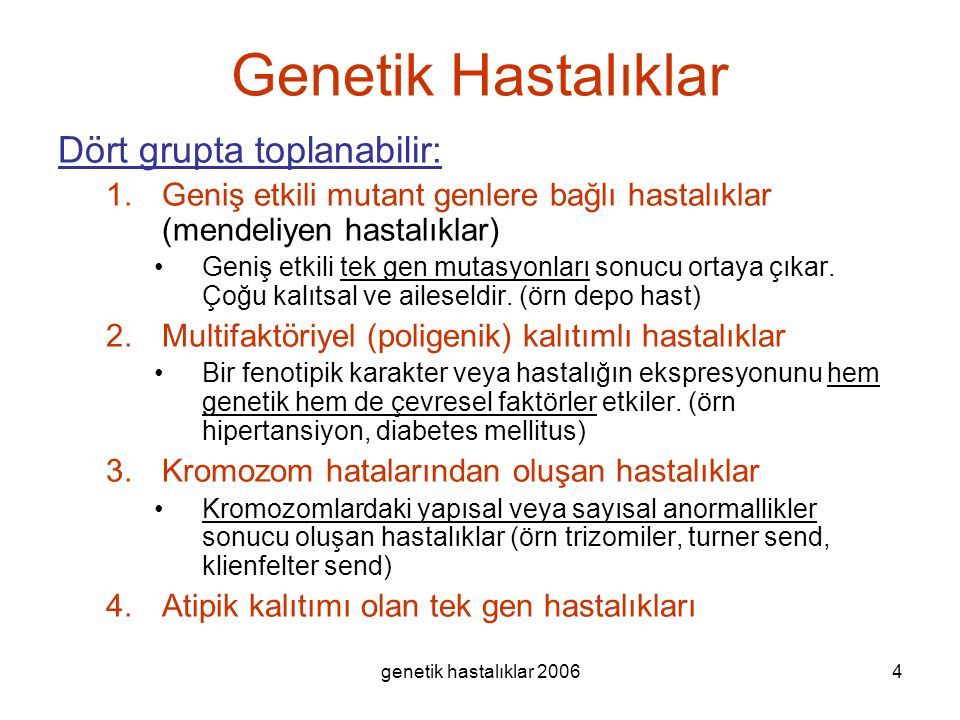 Genetik Hastalıklar Dört grupta toplanabilir: