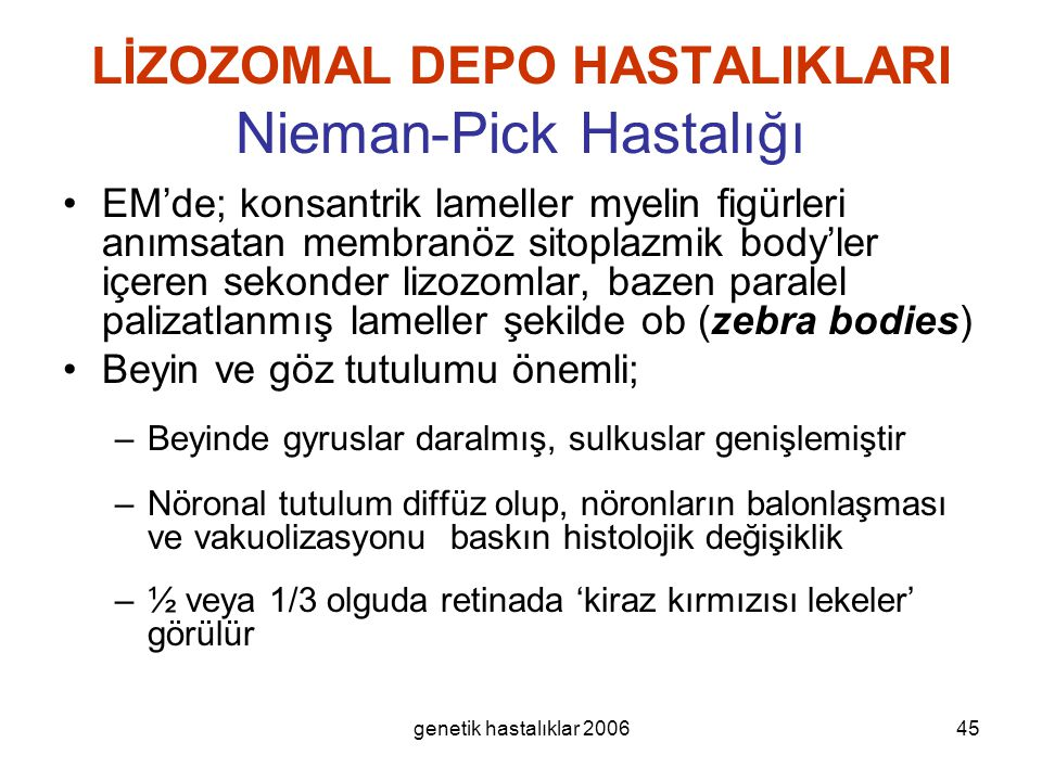 LİZOZOMAL DEPO HASTALIKLARI Nieman-Pick Hastalığı