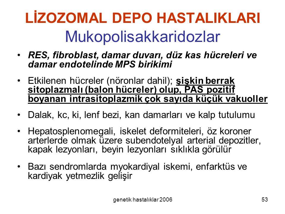 LİZOZOMAL DEPO HASTALIKLARI Mukopolisakkaridozlar
