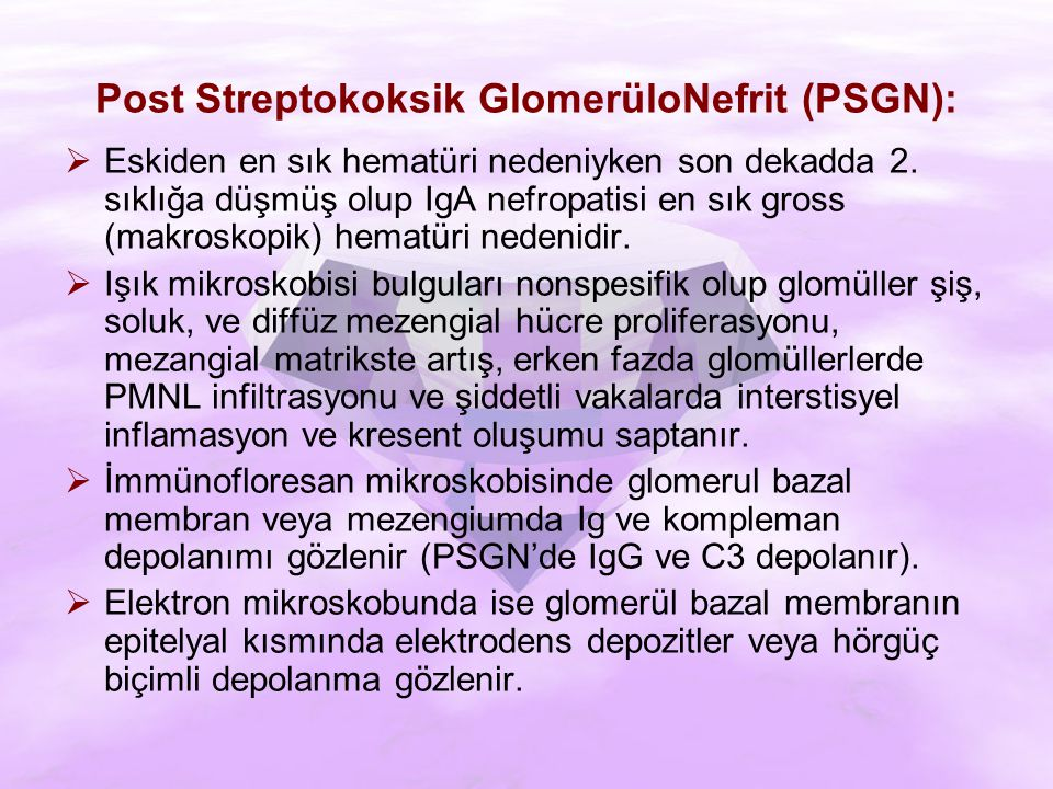 Post Streptokoksik GlomerüloNefrit (PSGN):