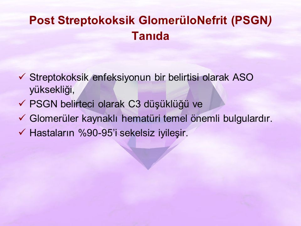 Post Streptokoksik GlomerüloNefrit (PSGN) Tanıda