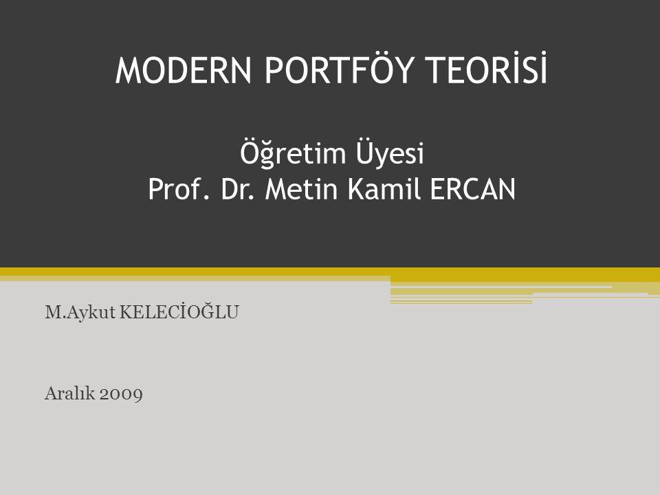 MODERN PORTFÖY TEORİSİ Öğretim Üyesi Prof. Dr. Metin Kamil ERCAN