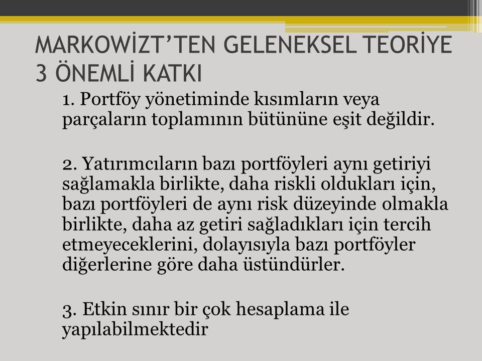 MARKOWİZT'TEN GELENEKSEL TEORİYE 3 ÖNEMLİ KATKI
