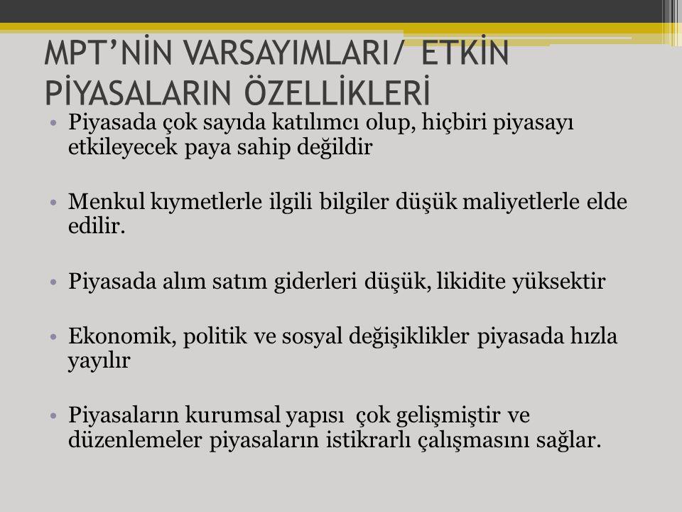 MPT'NİN VARSAYIMLARI/ ETKİN PİYASALARIN ÖZELLİKLERİ