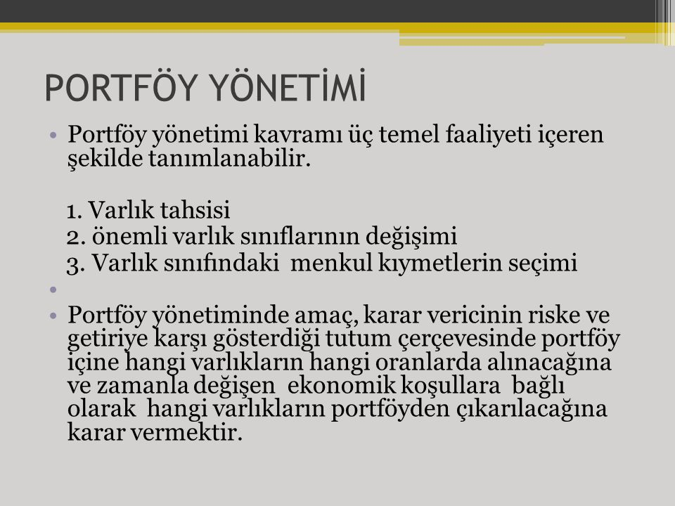 PORTFÖY YÖNETİMİ Portföy yönetimi kavramı üç temel faaliyeti içeren şekilde tanımlanabilir. 1. Varlık tahsisi.