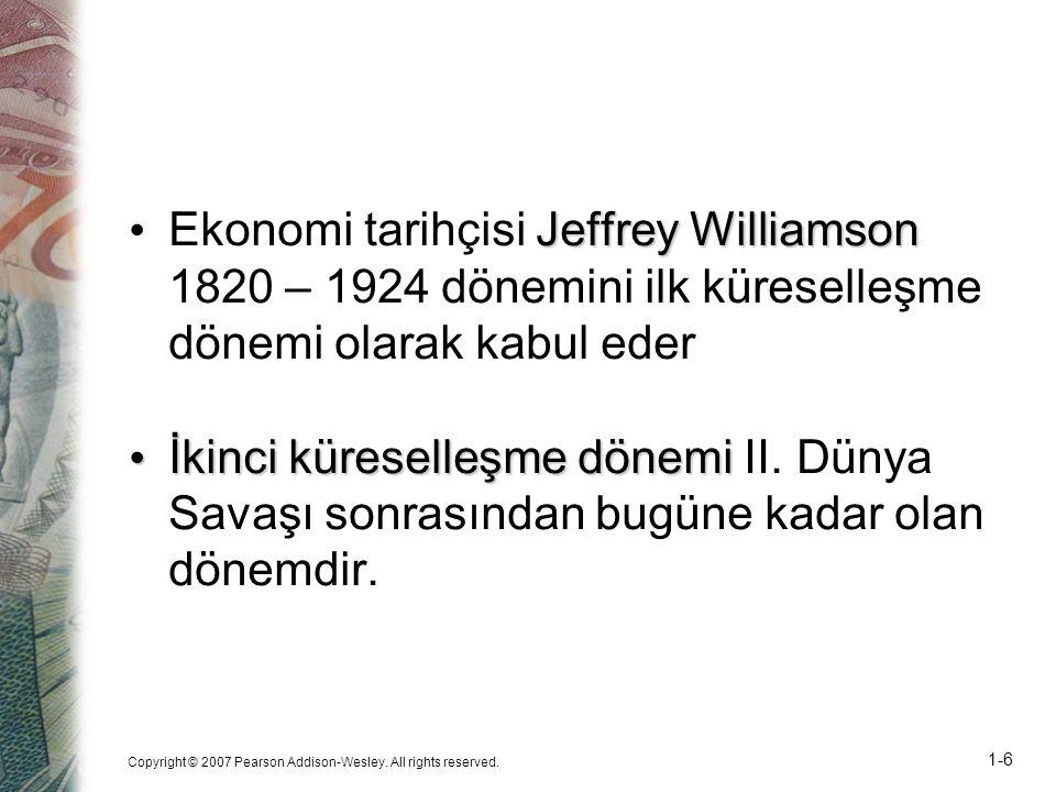 Ekonomi tarihçisi Jeffrey Williamson 1820 – 1924 dönemini ilk küreselleşme dönemi olarak kabul eder