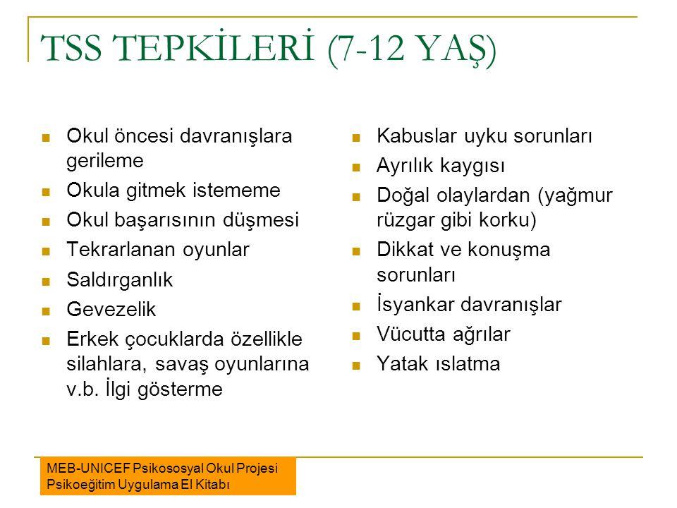 TSS TEPKİLERİ (7-12 YAŞ) Okul öncesi davranışlara gerileme