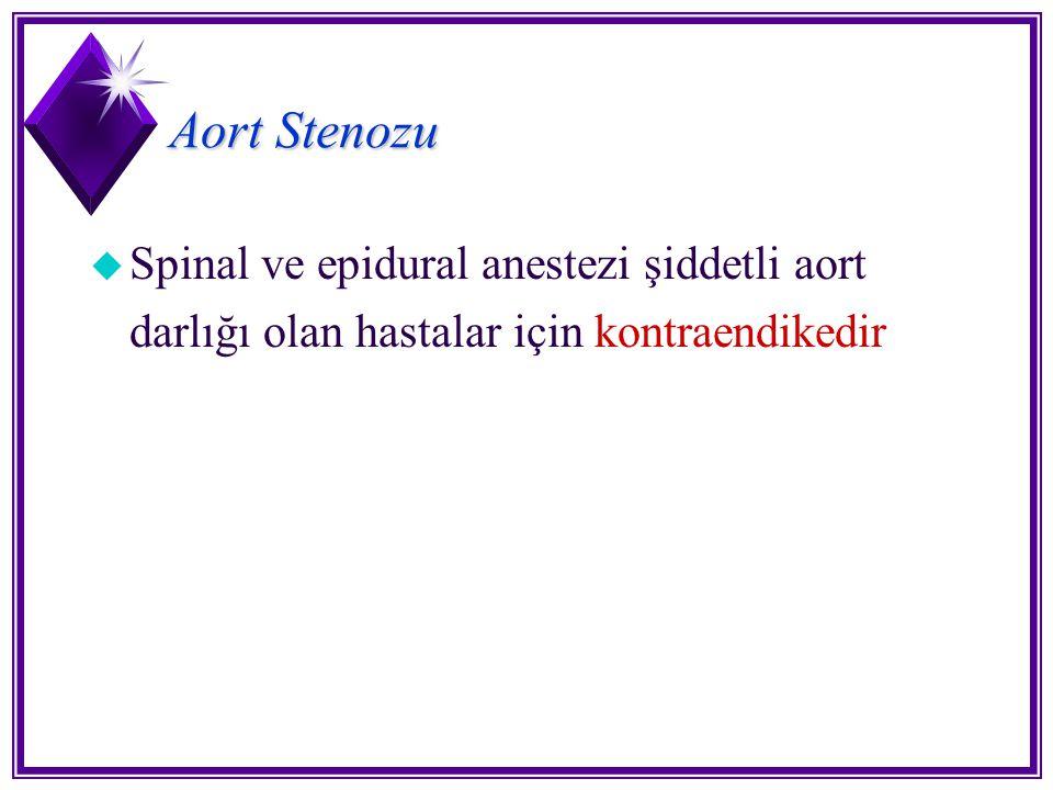 Aort Stenozu Spinal ve epidural anestezi şiddetli aort